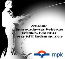 Zebranie Sprawozdawczo Wyborcze Cz�onk�w ko�a nr 47 przy MPK Radom Sp. z o.o.